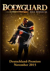 BODYGUARD - DAS MUSICAL ab November 2015 in Köln